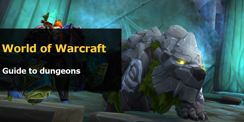 WoW Dungeons Guide