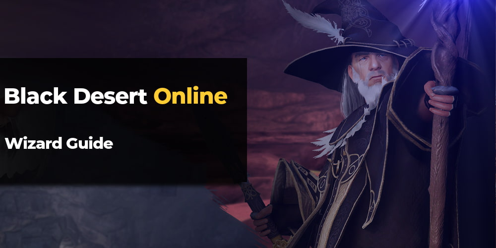 Black Desert Online Wizard Guide
