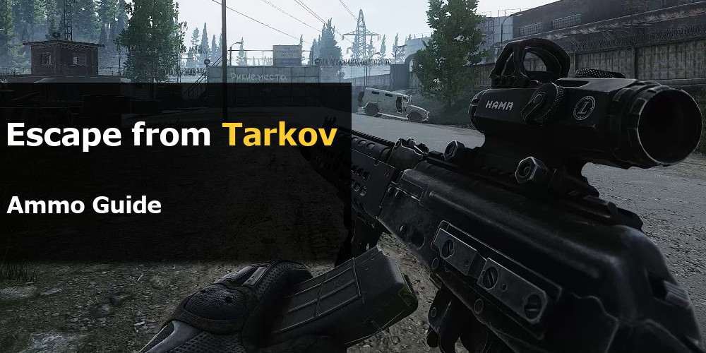 Escape from Tarkov Ammo