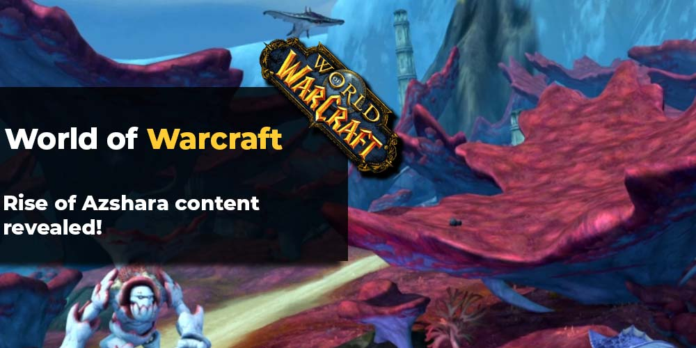 WoW Patch 8.2 content revealed!