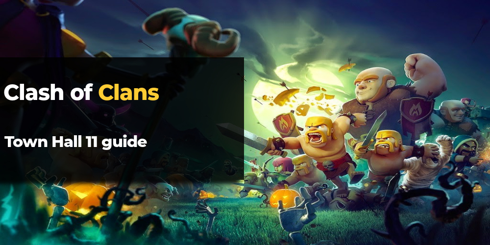 clash of clans town hall 11 guide