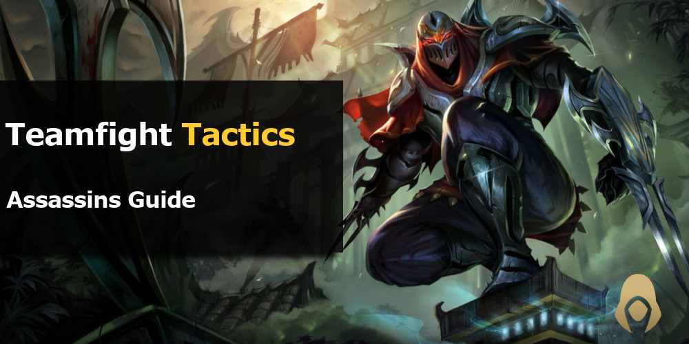 Teamfight Tactics Assassin Guide