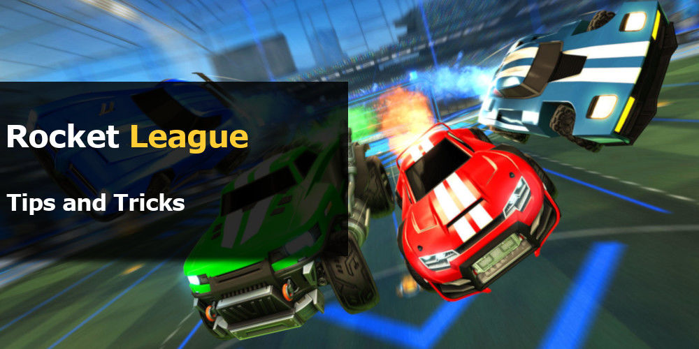 rocket league tips and tricks