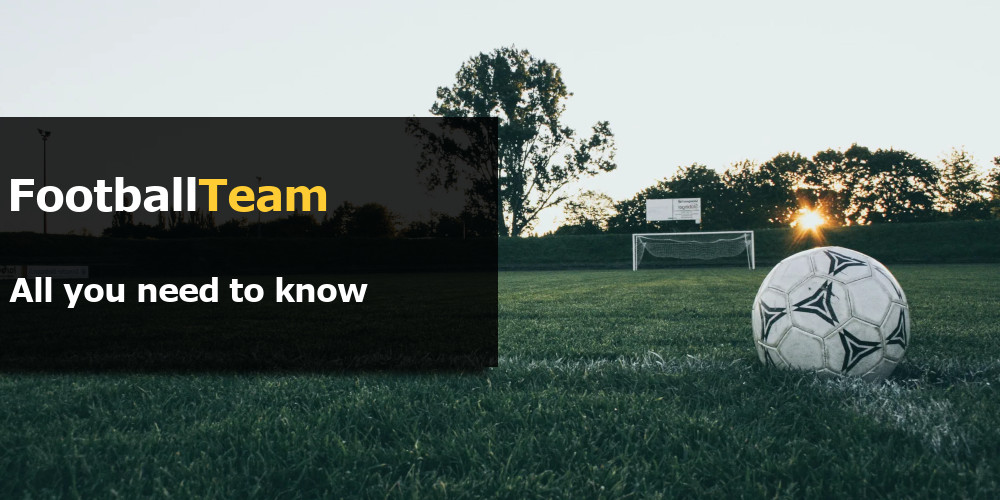 All You Need to Know About FootballTeam!