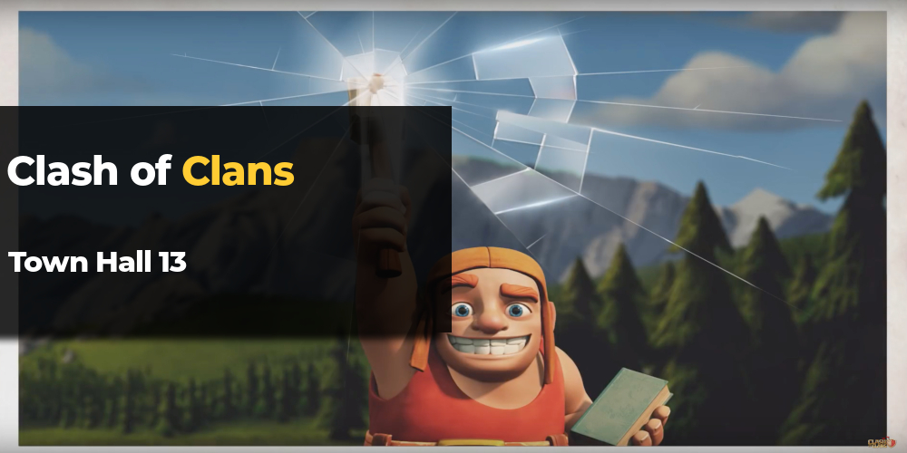 clash of clans Town Hall 13