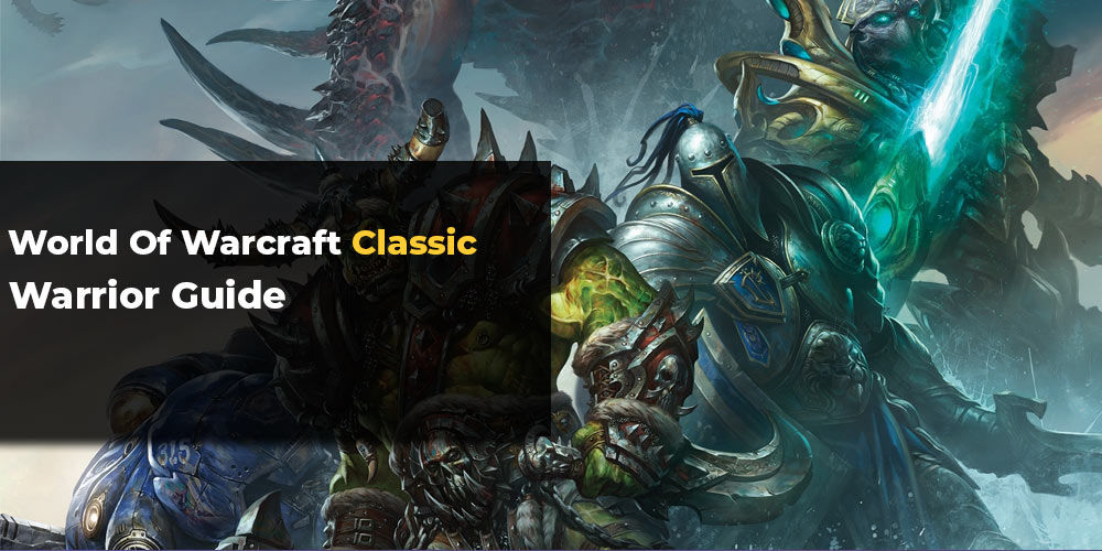 WoW Classic Warrior Guide - Deal damage and take damage like