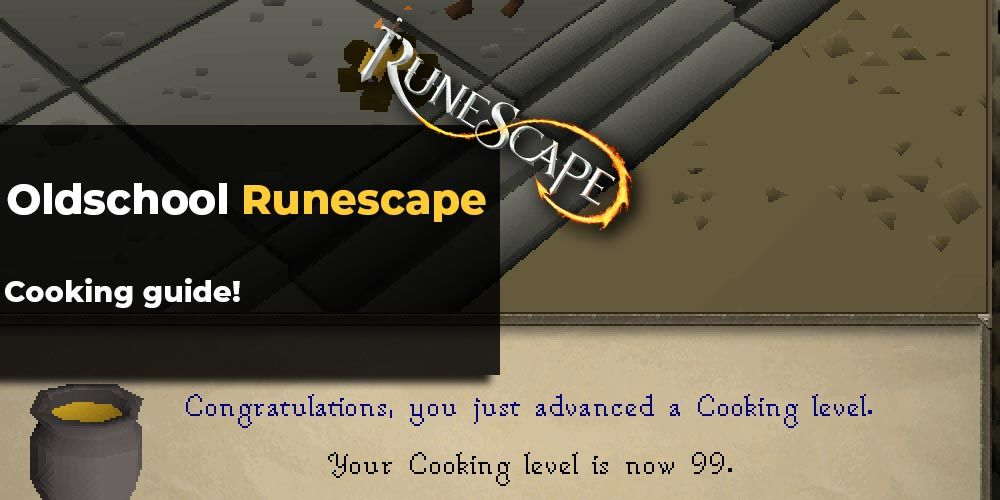 OSRS Cooking guide - Most efficient ways of leveling in