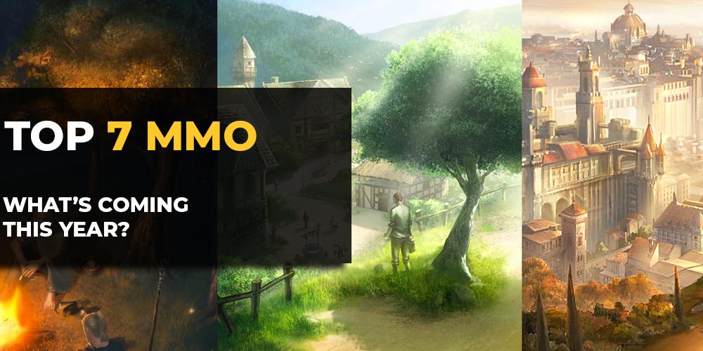 TOP 7 Upcoming MMORPG