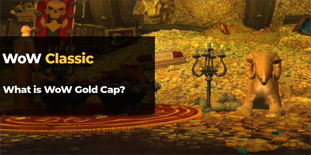 what is wow gold cap