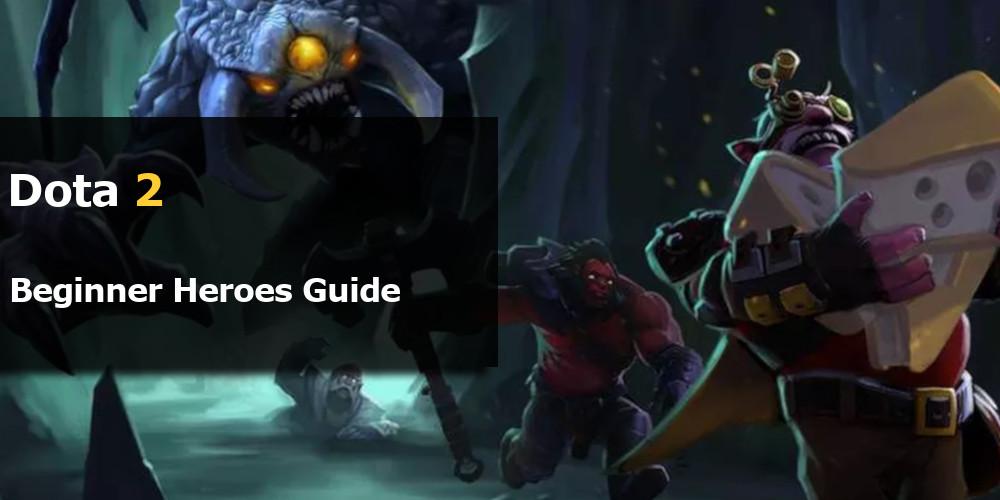 Dota 2 Beginner Heroes