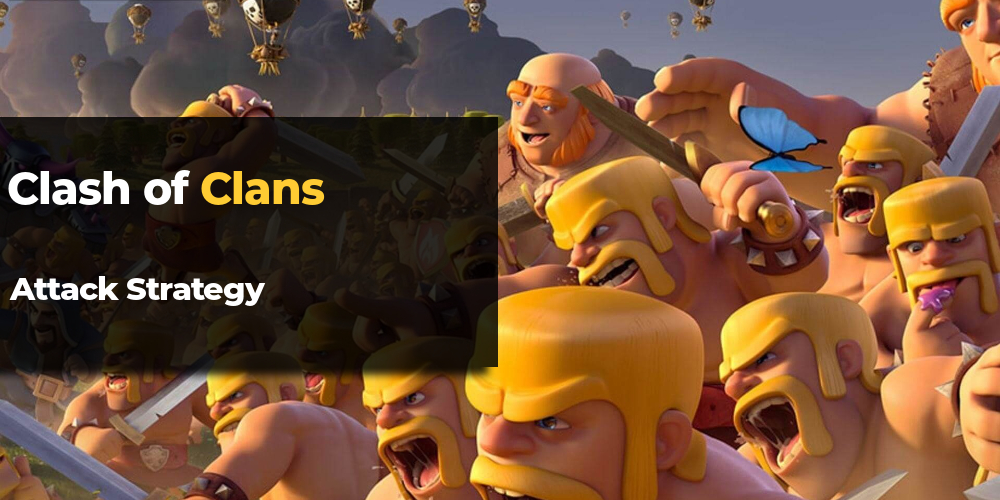 clash of clans attack strategy