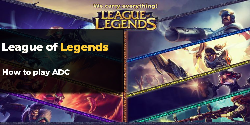 How to play ADC in lol