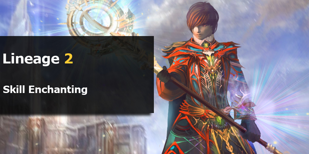 Lineage 2 Skill Enchanting