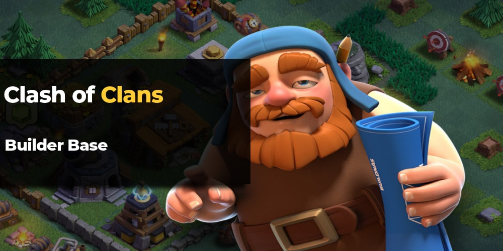 Clash of Clans Builder Base - buildings, troops, tactics and best tips |  MMO Auctions