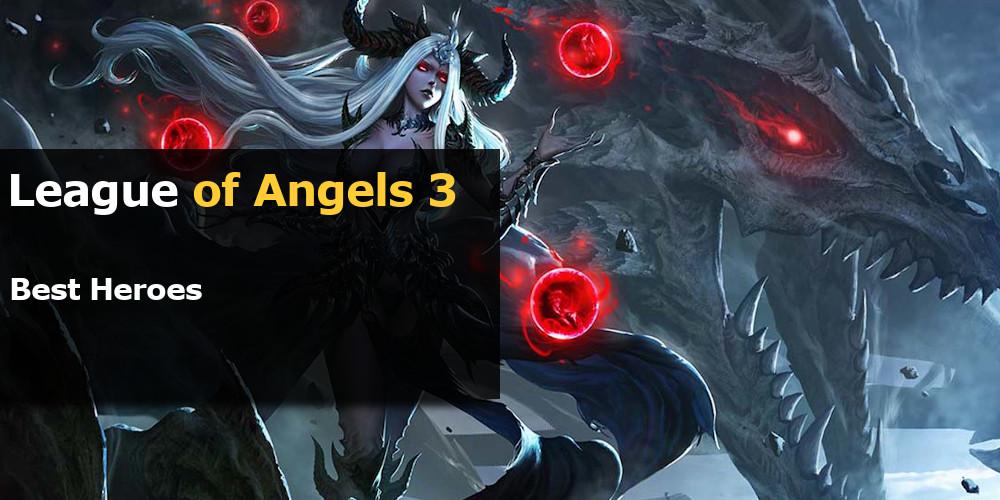League of Angels 3 best heroes
