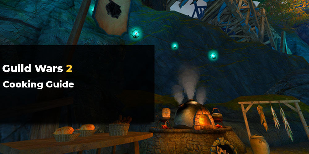 Guild Wars 2 Cooking Guide, Build - Craft The Best