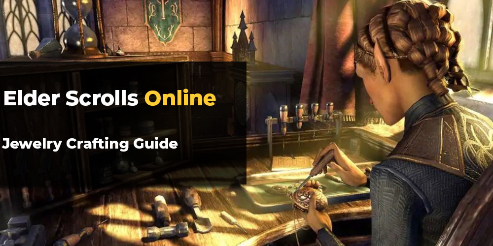 ESO Jewelry Crafting Guide