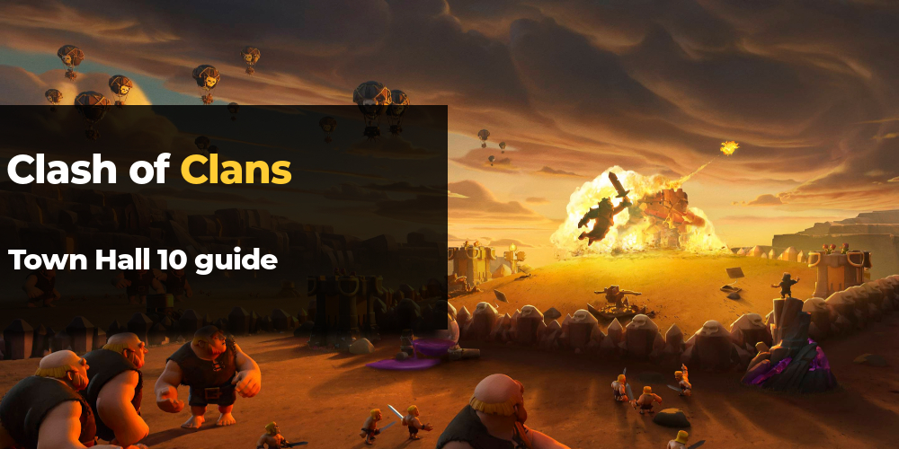 Clash of clans town hall 10 guide
