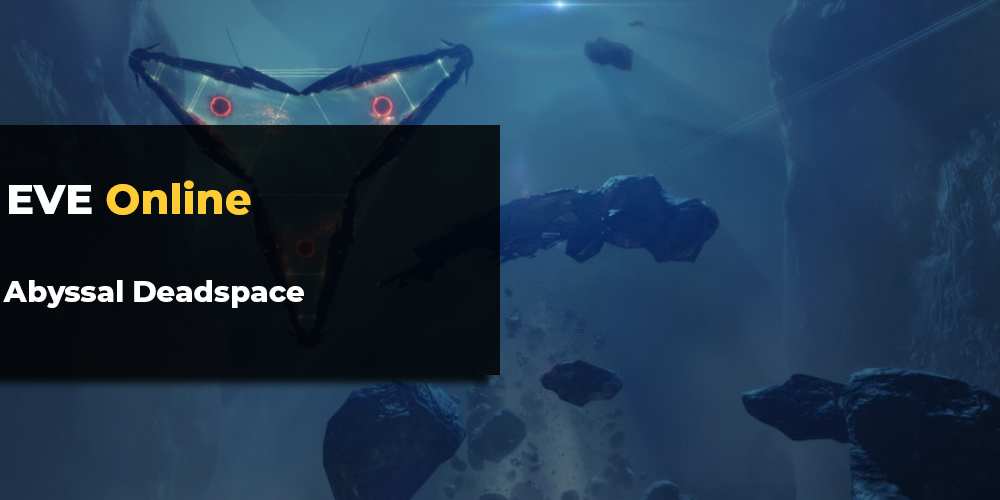 EVE Deadspace, EVE Online DeadSpace - Abyssal space | MMO Auctions