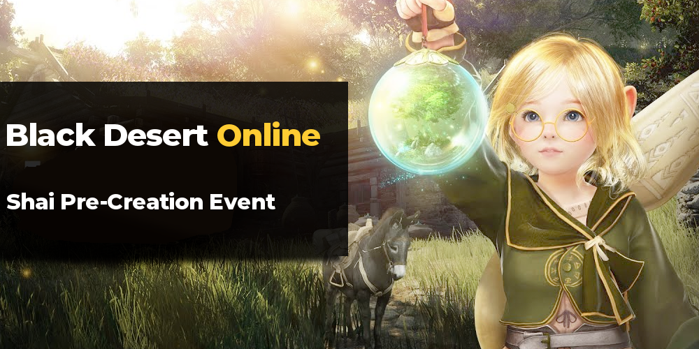 Black Desert Online Shai Creation Event   MMO Auctions