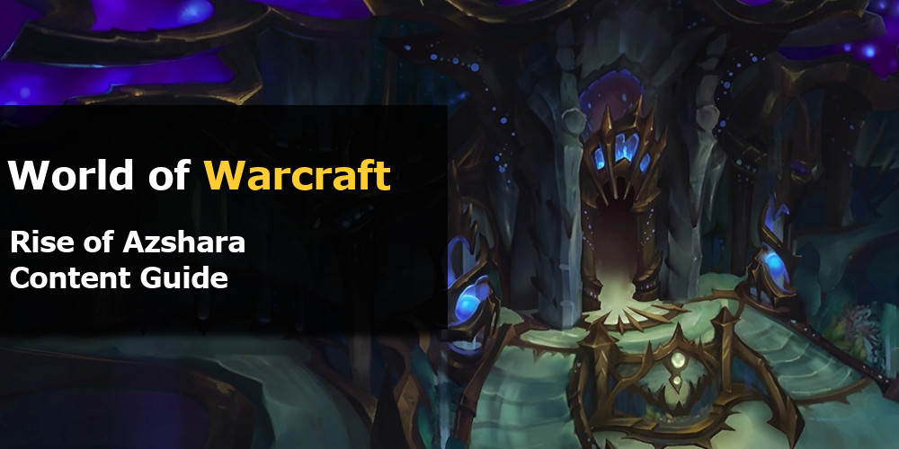 WoW Rise of Azshara Content Guide