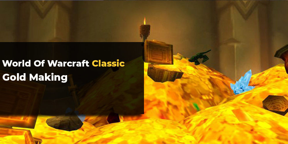 WoW Classic Gold Making - Get Rich in Vanilla | MMO Auctions