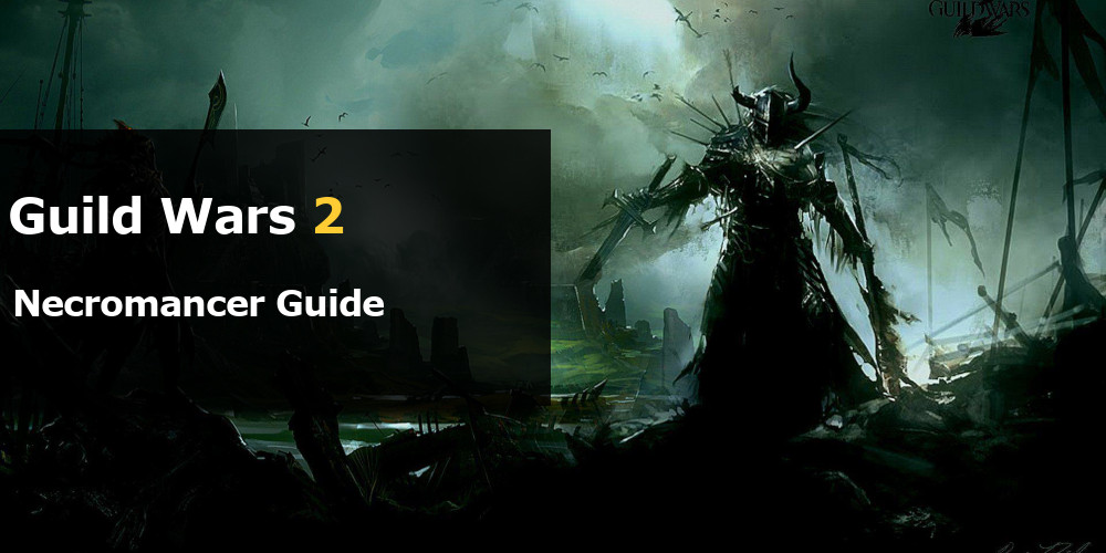 Guild Wars 2 Necromancer Guide