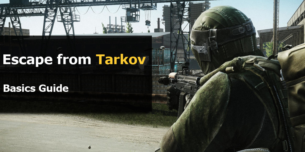 Escape from Tarkov Basics Guide