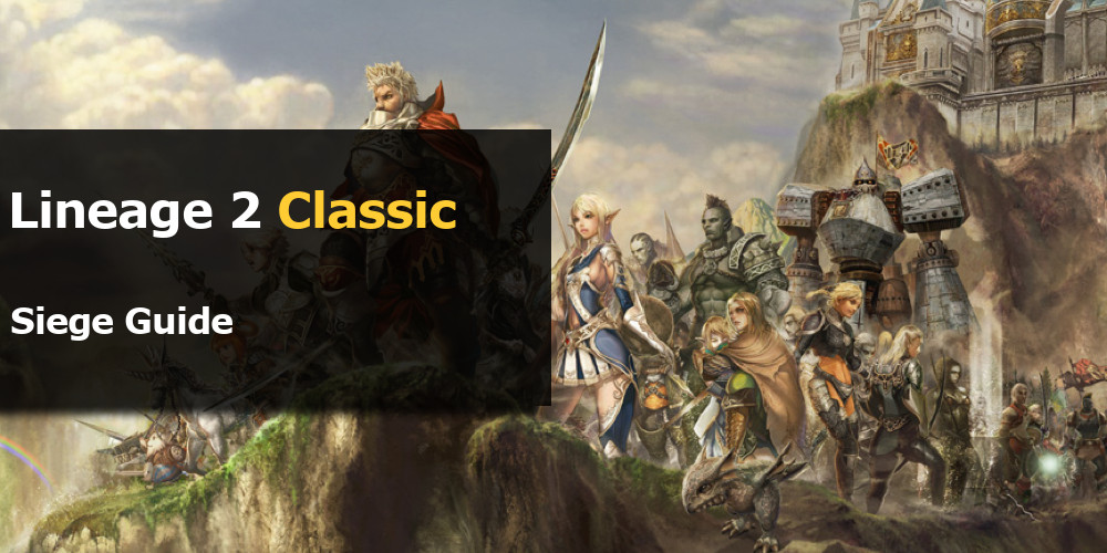 Lineage 2 Classic Siege Guide