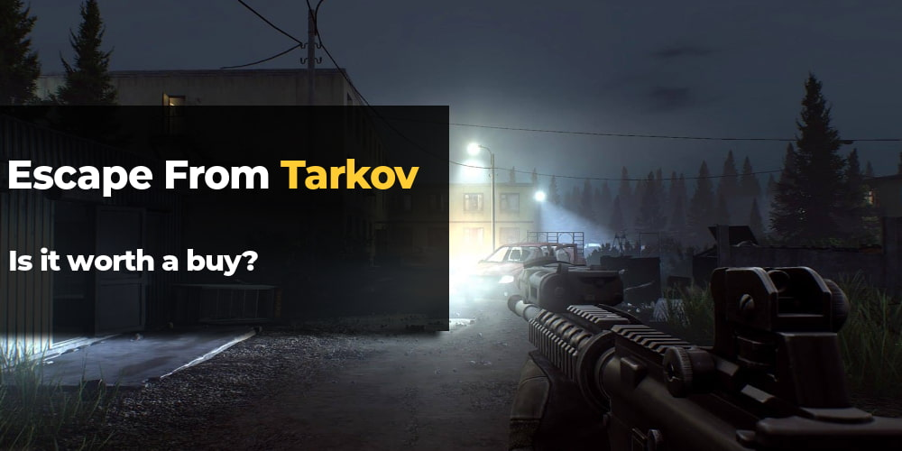 is escape from tarkov worth it