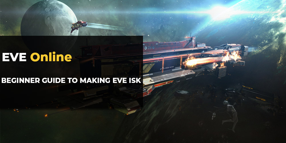 EVE Online ISK Making