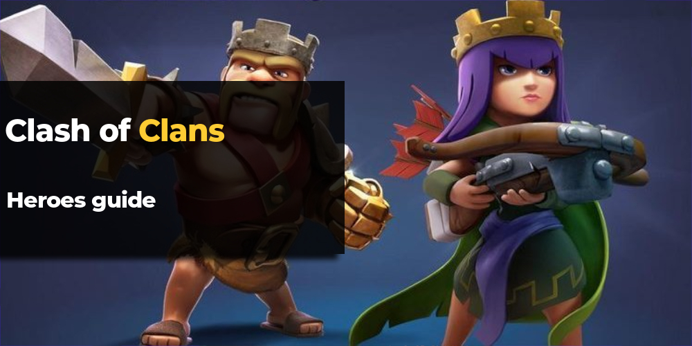 clash of clans heroes guide