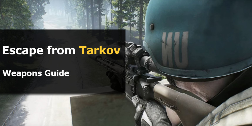 Escape from Tarkov Weapons Guide