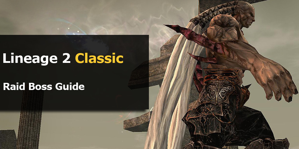 Lineage 2 Classic Raid Boss Guide