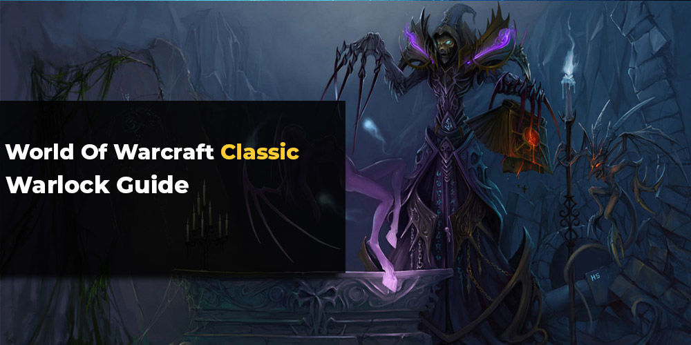 WoW Classic Warlock Guide - a complete guide for the best
