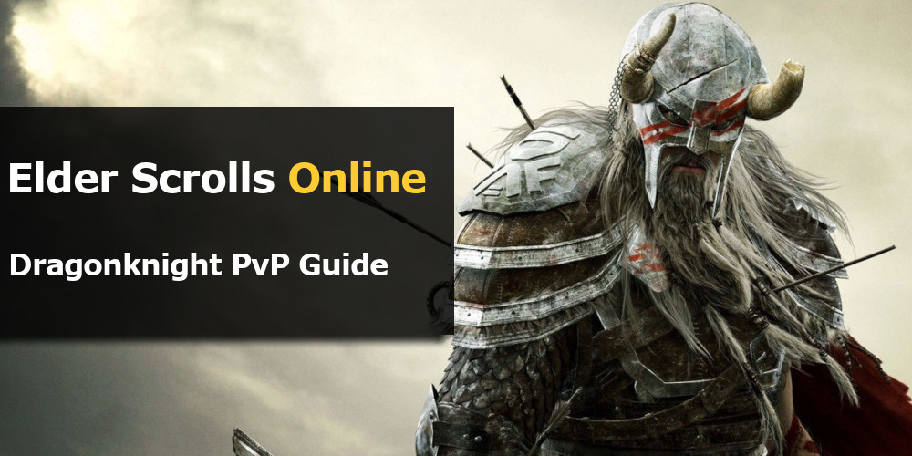 ESO Dragonknight PvP Builds and Guide