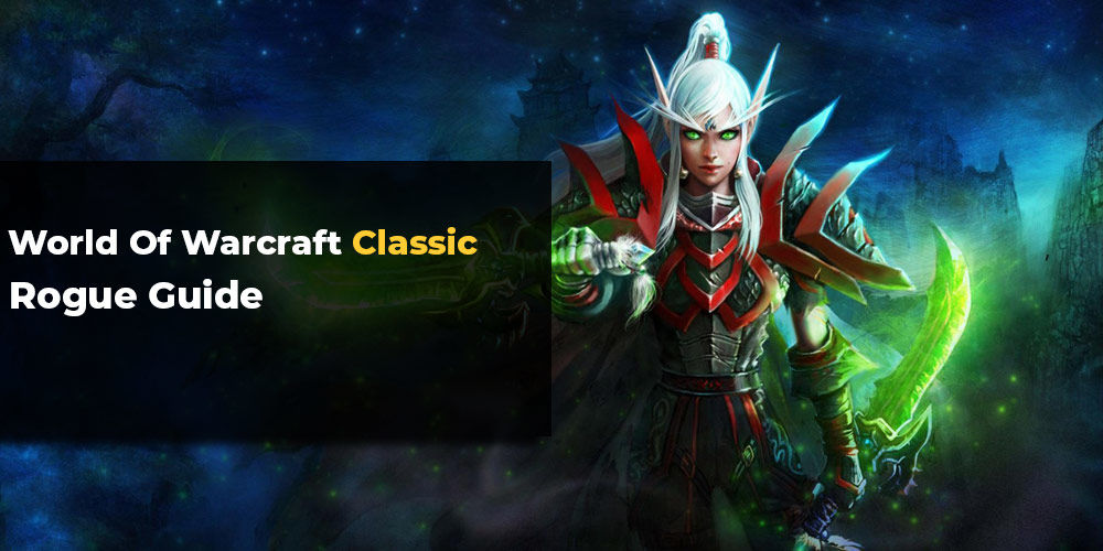 WoW Classic Rogue Guide - The Best Rogue builds for Vanilla
