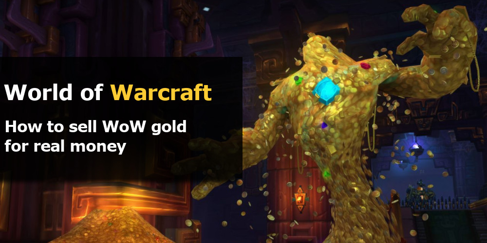 How to sell wow gold for real money