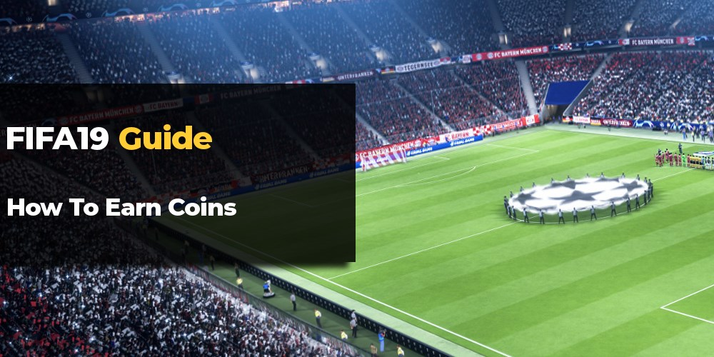 FIFA 19 How to Earn Coins