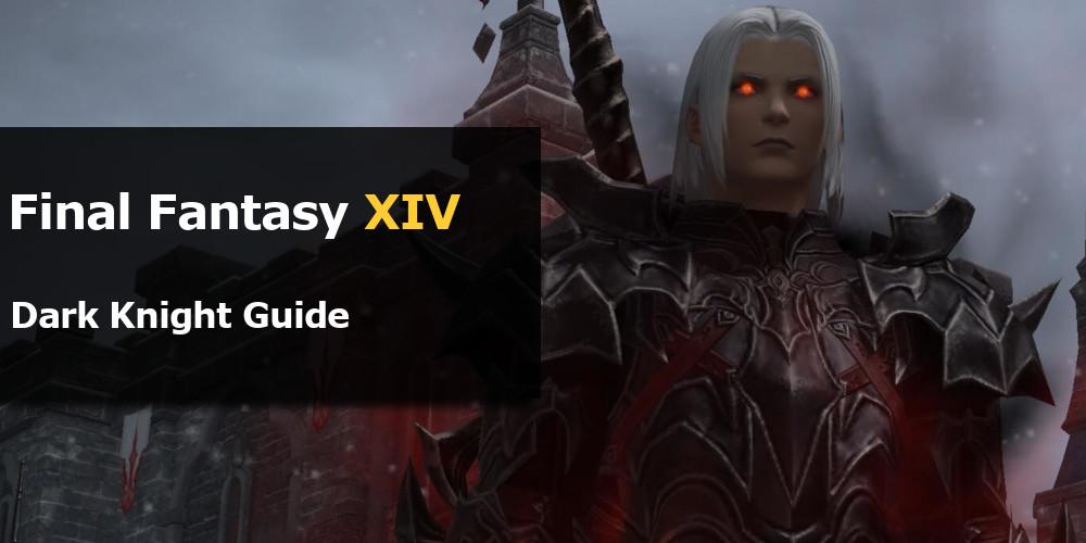 FFXIV Dark Knight Guide