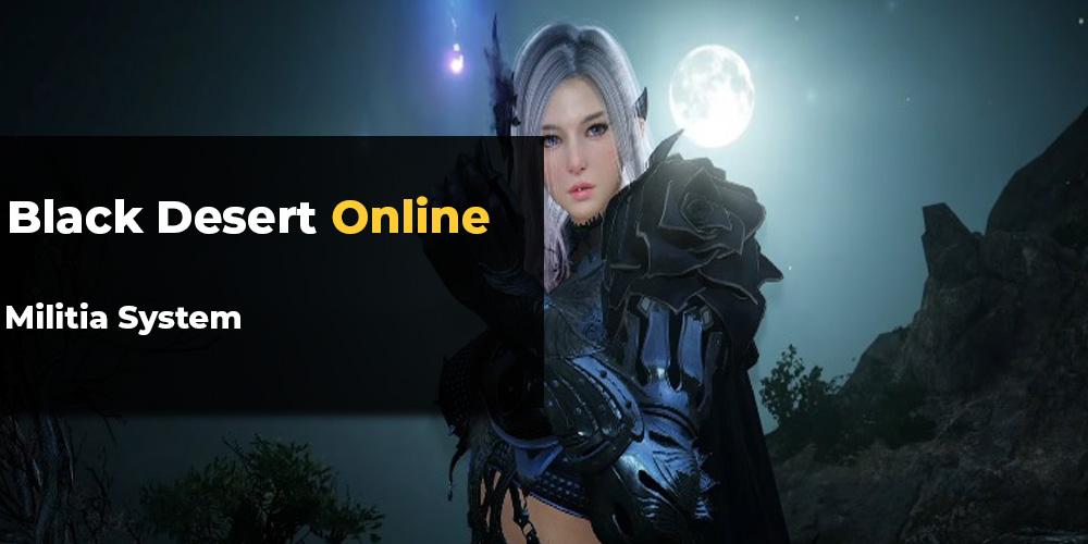 Black Desert Online Militia System