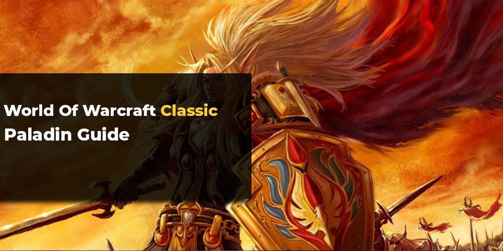 WoW Classic Paladin Guide - The Best Paladin builds for