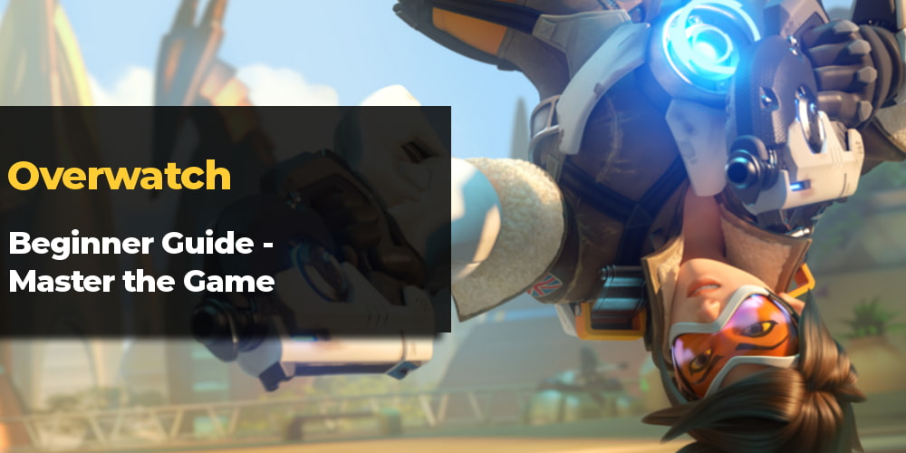 Overwatch Beginner Guide