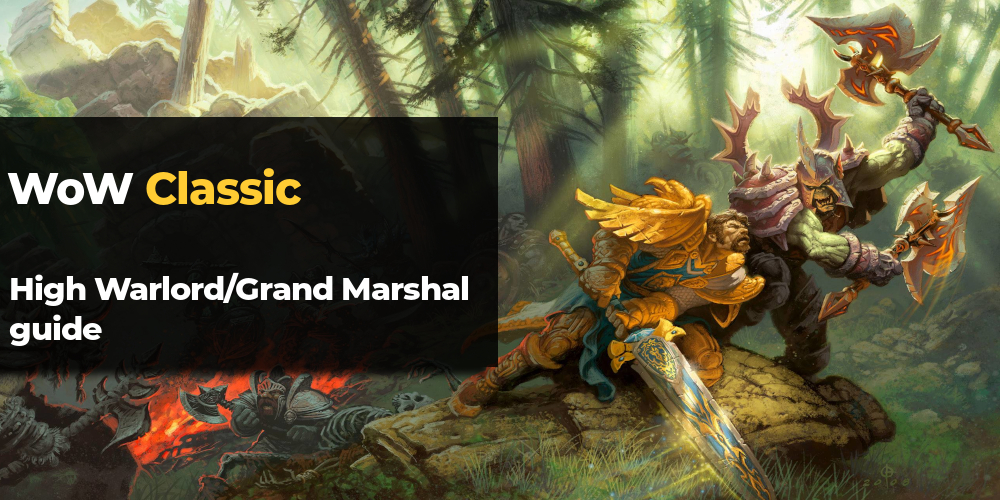 wow classic high warlord grand marshal guide