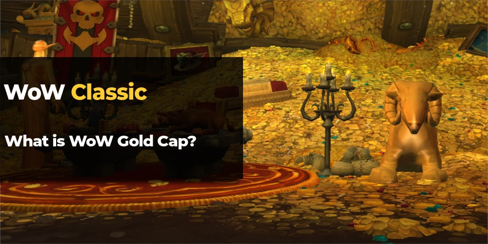 world of warcraft gold cap guide