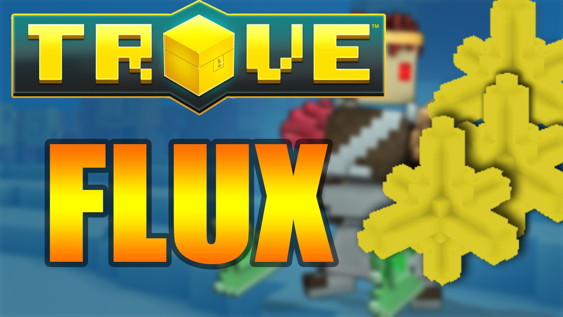 Selling Trove Flux -great price,trusted seller,instant delivery