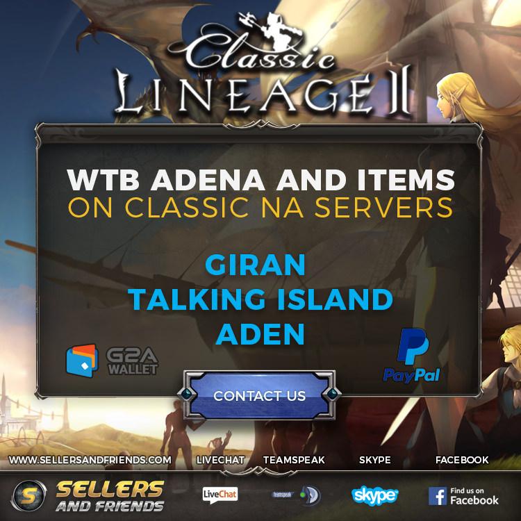 WTB Adena on Classic Lineage 2 Servers! TI / Aden / Giran - www.sellersandfriends.com