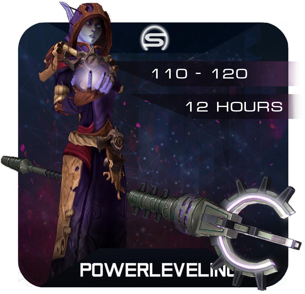 Powerleveling 110-120 / 12 Hours